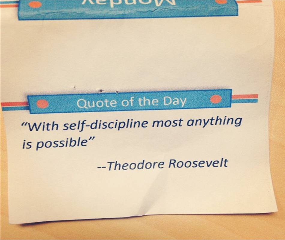 """With self-discipline, ALmost anything is possible."""